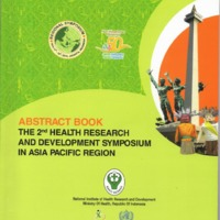 ABSTRACT BOOK THE 2nd HEALTH RESEARCH AND DEVELOPMENT SYMPOSIUM IN ASIA PACIFIC REGION 2014.pdf